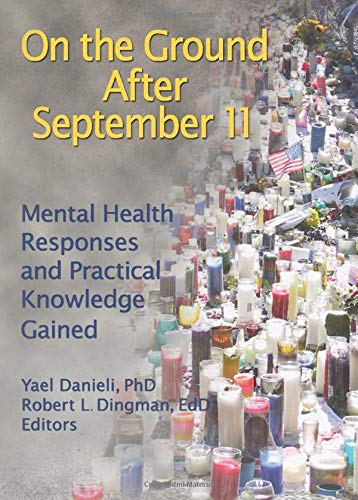 9780789029072: On the Ground After September 11: Mental Health Responses and Practical Knowledge Gained