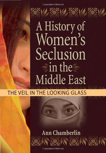9780789029836: A History of Women's Seclusion in the Middle East: The Veil in the Looking Glass (Innovations in Feminist Studies)