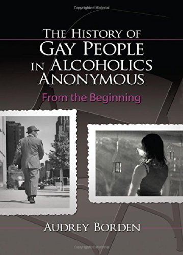 9780789030382: The History of Gay People in Alcoholics Anonymous: From the Beginning (Haworth Series in Family and Consumer Issues in Health)