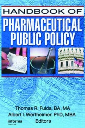 Handbook of Pharmaceutical Public Policy (Pharmaceutical Health Policy)