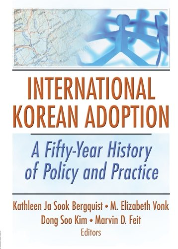 9780789030658: International Korean Adoption: A Fifty-Year History of Policy and Practice (Haworth Health and Social Policy)