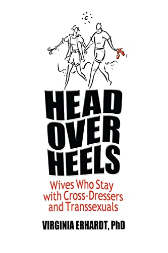 9780789030955: Head Over Heels: Wives Who Stay with Cross-Dressers and Transsexuals (Human Sexuality)