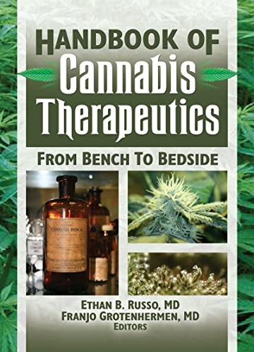 9780789030962: The Handbook of Cannabis Therapeutics: From Bench to Bedside (Haworth Series in Integrative Healing)