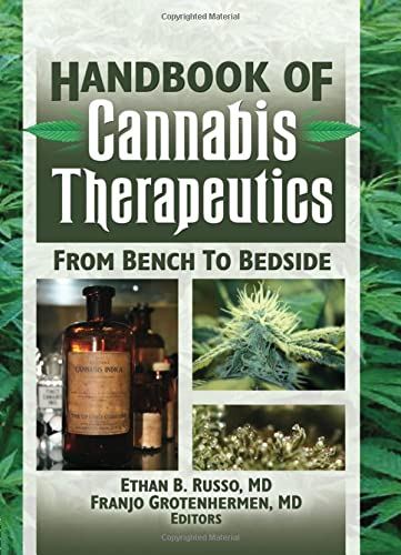 9780789030979: The Handbook of Cannabis Therapeutics: From Bench to Bedside (Haworth Series in Integrative Healing)