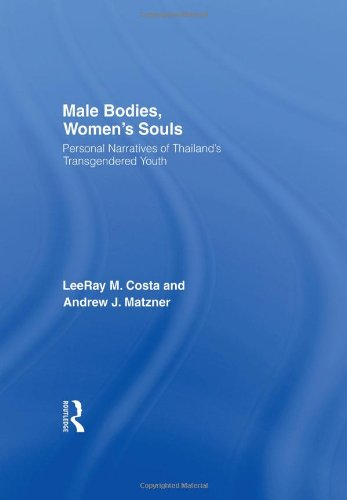 9780789031143: Male Bodies, Women's Souls: Personal Narratives of Thailand's Transgendered Youth (Human Sexuality)
