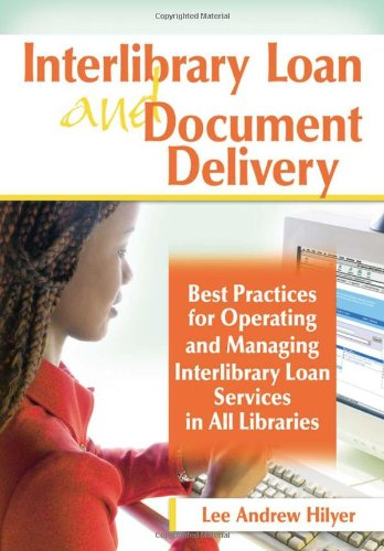 9780789031280: Interlibrary Loan and Document Delivery: Best Practices for Operating and Managing Interlibrary Loan Services in All Libraries