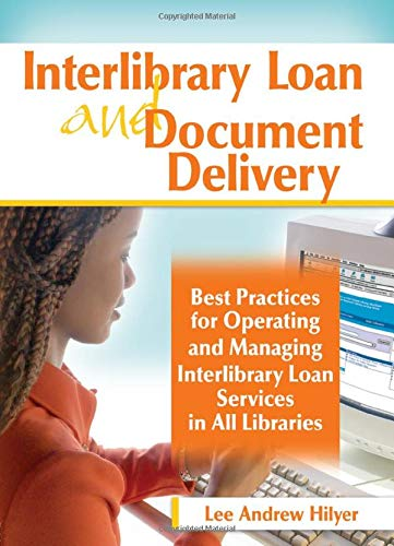 9780789031297: Interlibrary Loan and Document Delivery: Best Practices for Operating and Managing Interlibrary Loan Services in All Libraries