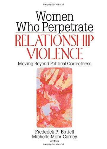 9780789031310: Women Who Perpetrate Relationship Violence: Moving Beyond Political Correctness
