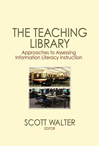 9780789031495: The Teaching Library: Approaches to Assessing Information Literacy Instruction