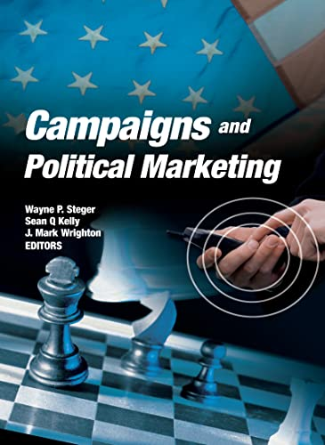 9780789032096: Campaigns and Political Marketing