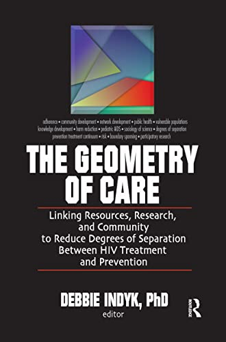 9780789032119: The Geometry of Care: Linking Resources, Research, and Community to Reduce Degrees of Separation Between HIV Treatment and (Social Work in Health Care,)