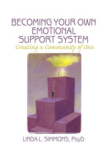 9780789032218: Becoming Your Own Emotional Support System: Creating a Community of One