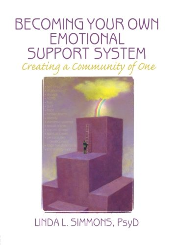 9780789032225: Becoming Your Own Emotional Support System: Creating a Community of One (Haworth Practical Practice in Mental Health)