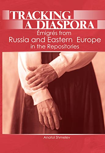 9780789032317: Tracking a Diaspora: Émigrés from Russia and Eastern Europe in the Repositories