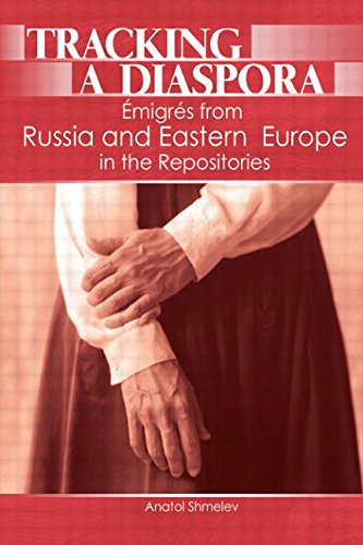 9780789032324: Tracking a Diaspora: Émigrés from Russia and Eastern Europe in the Repositories