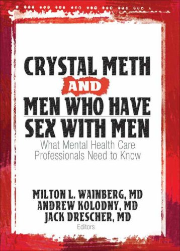 Crystal Meth and Men Who Have Sex with Men: What Mental Health Care Professionals Need to Know: ...