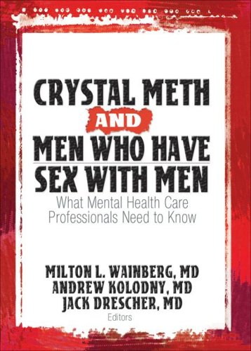 9780789032485: Crystal Meth and Men Who Have Sex with Men: What Mental Health Care Professionals Need to Know