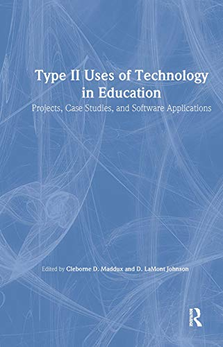 9780789032553: Type II Uses of Technology in Education: Projects, Case Studies, and Software Applications