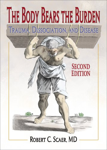9780789033345: The Body Bears the Burden: Trauma, Dissociation, and Disease Second edition