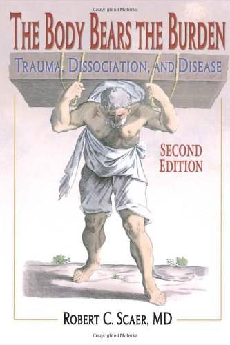 9780789033352: The Body Bears the Burden: Trauma, Dissociation, and Disease Second edition