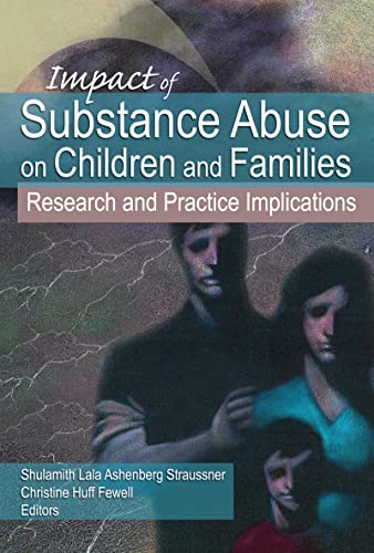 9780789033437: Impact of Substance Abuse on Children and Families: Research and Practice Implications (Haworth Social Work Practice)