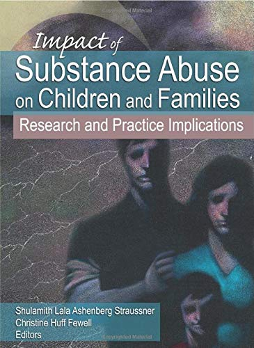 9780789033444: Impact of Substance Abuse on Children and Families: Research and Practice Implications