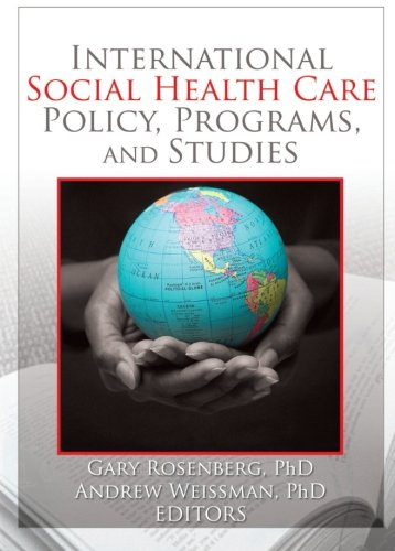 9780789033482: International Social Health Care Policy, Program, and Studies (Social Work in Healthcare)