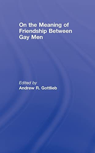 9780789033536: On the Meaning of Friendship Between Gay Men