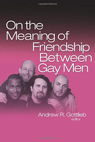 9780789033543: On the Meaning of Friendship Between Gay Men