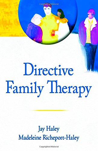 Directive Family Therapy (Haworth Series in Brief: Jay Haley; Madeleine