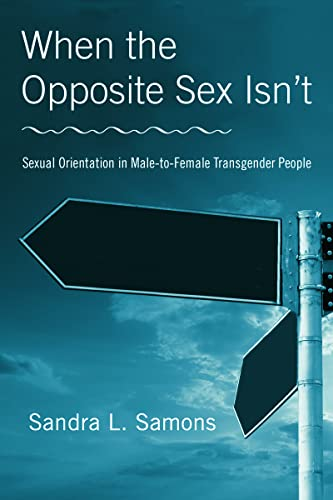 9780789034472: When The Opposite Sex Isn't: Sexual Orientation In Male-to-Female Transgender People