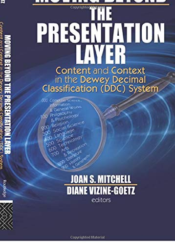 9780789034533: Moving Beyond the Presentation Layer: Content and Context in the Dewey Decimal Classification (DDC) System