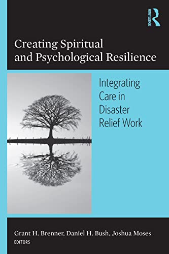 9780789034540: Creating Spiritual and Psychological Resilience: Integrating Care in Disaster Relief Work