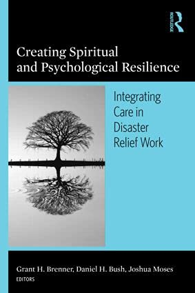 9780789034557: Creating Spiritual and Psychological Resilience: Integrating Care in Disaster Relief Work