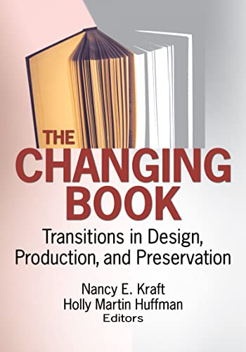 9780789034601: The Changing Book: Transitions in Design, Production, and Preservation