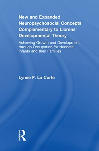 9780789034687: New and Expanded Neuropsychosocial Concepts Complementary to Llorens' Developmental Theory