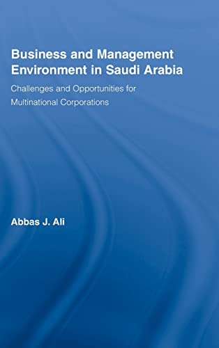 9780789034724: Business and Management Environment in Saudi Arabia: Challenges and Opportunities for Multinational Corporations (Routledge Studies in International Business and the World Economy)