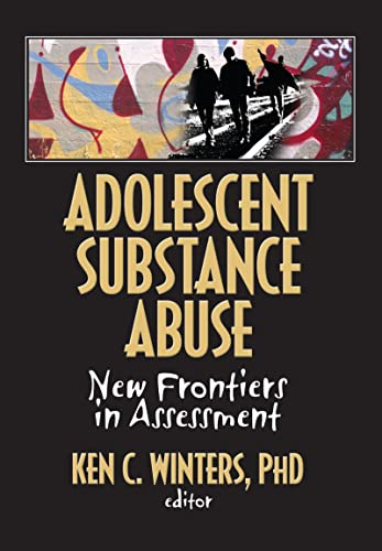 9780789035059: Adolescent Substance Abuse: New Frontiers in Assessment (Monographic Separates from the Journal of Child & Adolescent Substance Abuse)