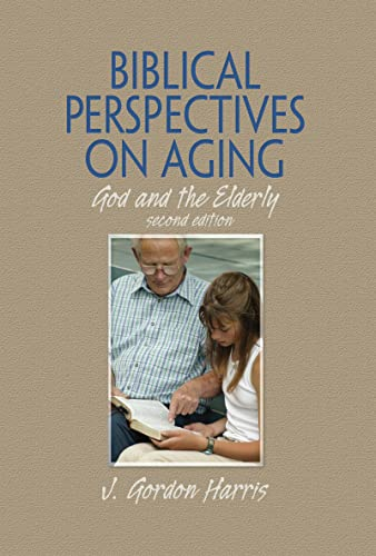 9780789035370: Biblical Perspectives on Aging: God and the Elderly, Second Edition