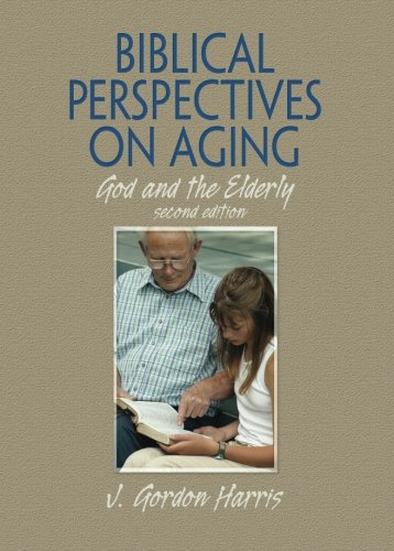 9780789035387: Biblical Perspectives on Aging: God and the Elderly, Second Edition