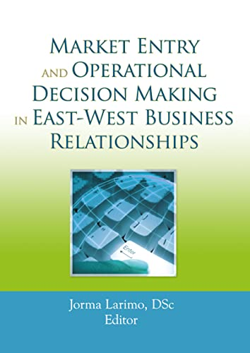 9780789035431: Market Entry and Operational Decision Making in East-West Business Relationships
