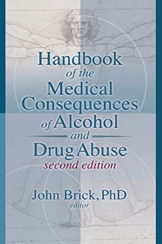 9780789035745: Handbook of the Medical Consequences of Alcohol and Drug Abuse (Haworth Press Series in Neuropharmacology)