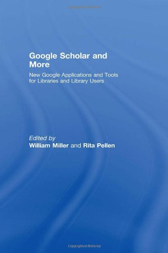 9780789036148: Google Scholar and More: New Google Applications and Tools for Libraries and Library Users