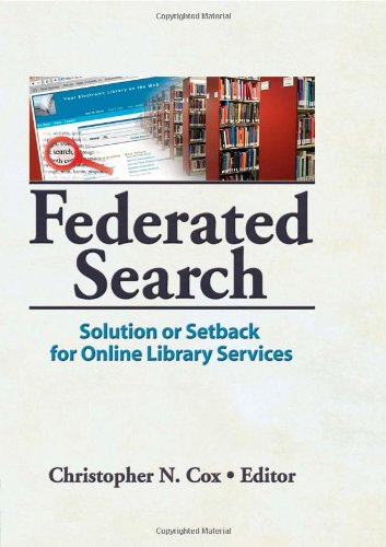9780789036605: Federated Search: Solution or Setback for Online Library Services