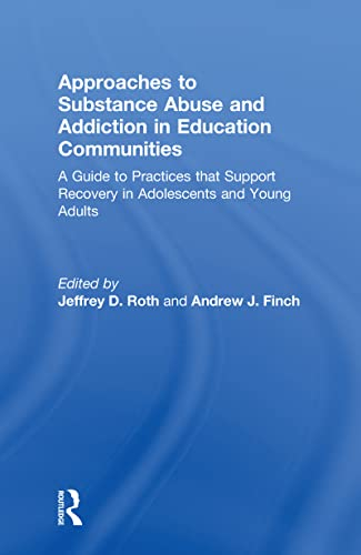 9780789036964: Approaches to Substance Abuse and Addiction in Education Communities: A Guide to Practices that Support Recovery in Adolescents and Young Adults