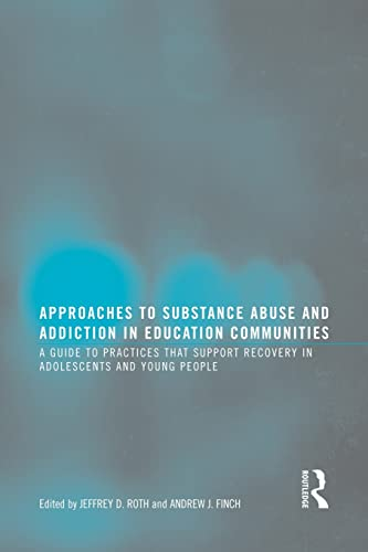 9780789036971: Approaches to Substance Abuse and Addiction in Education Communities: A Guide to Practices that Support Recovery in Adolescents and Young Adults