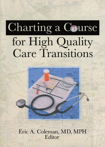 9780789037435: Charting A Course For High Quality Care Transitions