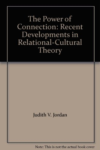 9780789038920: The Power of Connection: Recent Developments in Relational-Cultural Theory