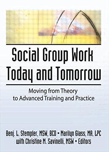 9780789060235: Social Group Work Today and Tomorrow: Moving From Theory to Advanced Training and Practice