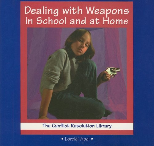 9780789119100: Dealing with Weapons at School and at Home (Conflict Resolution Library)